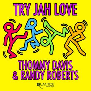 THOMMY DAVIS/RANDY ROBERTS - Try Jah Love (Remixes)