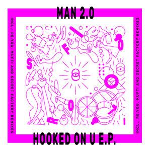 MAN20 - Hooked On U