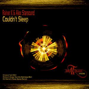 RAINER K/ALEX STARSOUND - Couldn't Sleep (Remixes)