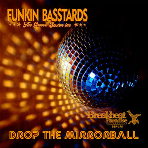 FUNKIN BASSTARDS - Drop The Mirrorball
