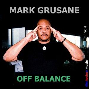 MARK GRUSANE - Off Balance