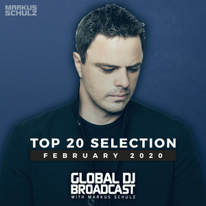 VARIOUS/MARKUS SCHULZ - Global DJ Broadcast - Top 20 February 2020