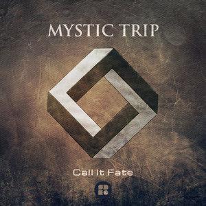 MYSTIC TRIP - Call It Fate LP