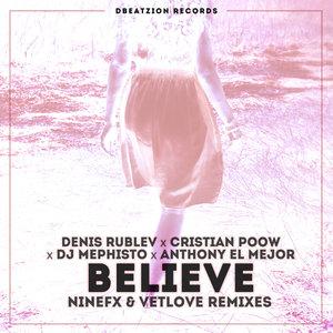 DENIS RUBLEV/CRISTIAN POOW/DJ MEPHISTO/ANTHONY EL MEJOR - Believe