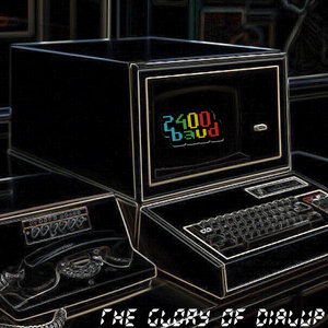 2400BAUD - The Glory Of Dialup