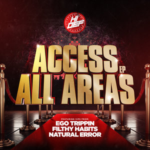 EGO TRIPPIN/FILTHY HABITS/NATURAL ERROR - Access All Areas