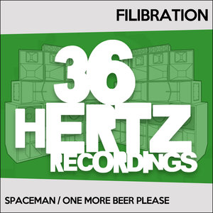 FILIBRATION - Spaceman/One More Beer Please