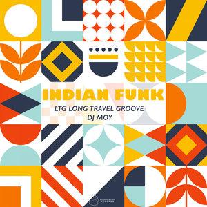 DJ MOY & LTG LONG TRAVEL GROOVE - Indian Funk