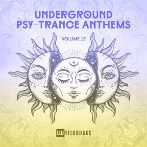 VARIOUS - Underground Psy-Trance Anthems Vol 15