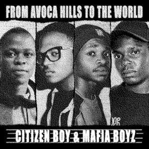 CITIZEN BOY & MAFIA BOYZ - From Avoca Hills To The World