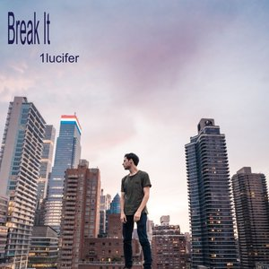 1LUCIFER - Break It