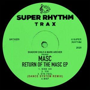 SHADOW CHILD & MARK ARCHER present MASC - Return Of The MASC EP