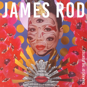 JAMES ROD - Chaman Of The 80s
