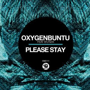 OXYGENBUNTU/B'UTIZA - Please Stay