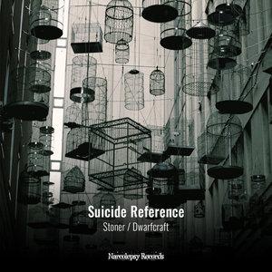 SUICIDE REFERENCE - Stoner/Dwarfcraft