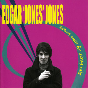 EDGAR 'JONES' JONES - Soothing Music For Stray Cats (Deluxe Version)