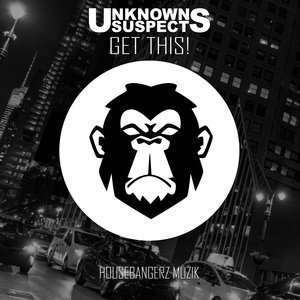 UNKNOWN SUSPECTS - Get This!
