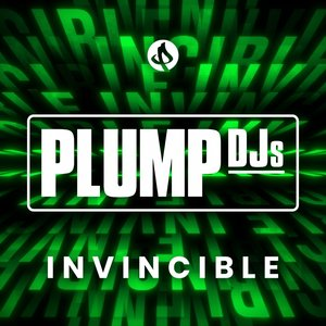 PLUMP DJS - Invincible