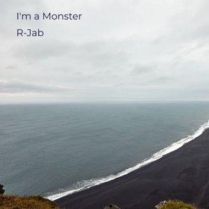 R-JAB - I'm A Monster