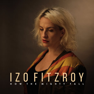 IZO FITZROY - How The Mighty Fall (Explicit)