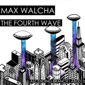 MAX WALCHA - The Fourth Wave
