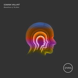 DOMINIK VAILLANT - Remembrance Of The Future