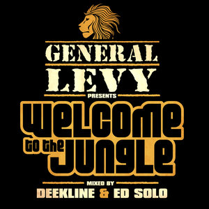 VARIOUS/DEEKLINE & ED SOLO - General Levy Presents Welcome To The Jungle + Mix By Deekline & Ed Solo