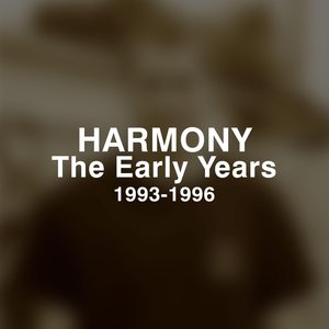HARMONY - The Early Years 1993-1996