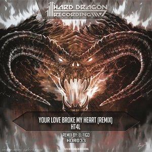 H T 4 L - Your Love Broke My Heart (El'Figo Remix)
