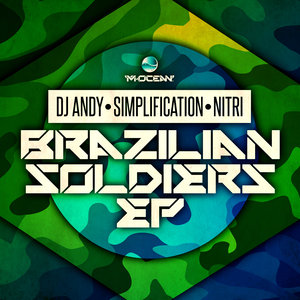 DJ ANDY/SIMPLIFICATION/NITRI - Brazilian Soldiers