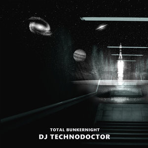 DJ TECHNODOCTOR - Total Bunkernight