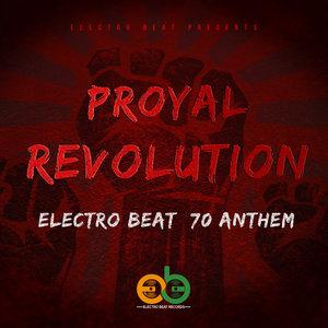 PROYAL - Revolution (Electro BEAT 70 Anthem)