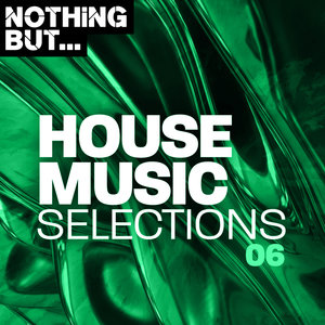 VARIOUS - Nothing But... House Music Selections Vol 06
