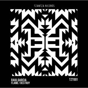 RAUL GARCIA - Flame/Destroy