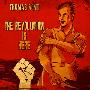 THOMAS VENT - The Revolution Is Here