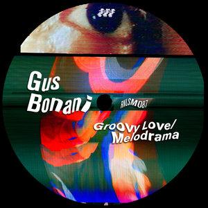 GUS BONANI - Groovy Love/Melodrama