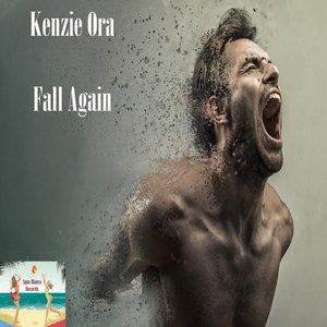 KENZIE ORA - Fall Again