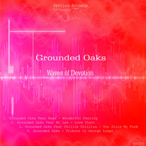 GROUNDED OAKS - Waves Of Devotion
