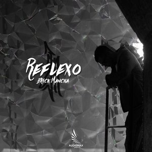 ERICK MANCHA - Reflexo