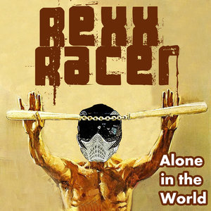REXX RACER - Alone In The World