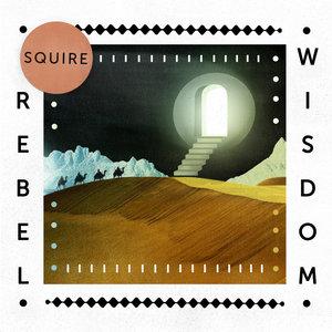 SQUIRE - Rebel Wisdom EP