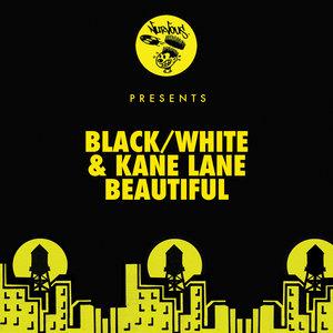 BLACK/WHITE/KANE LANE - Beautiful