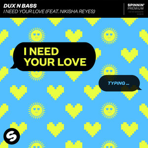 DUX N BASS feat NIKISHA REYES - I Need Your Love (Extended Mix)