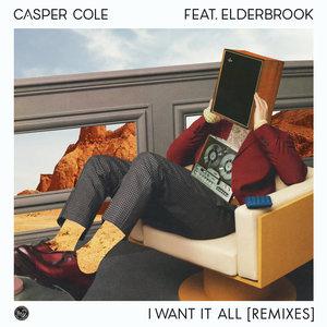 CASPER COLE feat ELDERBROOK - I Want It All (Remixes)