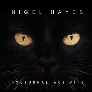 NIGEL HAYES - Nocturnal Activity