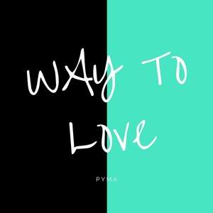 PYMA - Way To Love