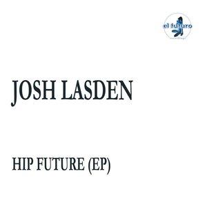 JOSH LASDEN - Hip Future EP