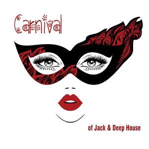 VARIOUS - Carnival Of Jack & Deep House