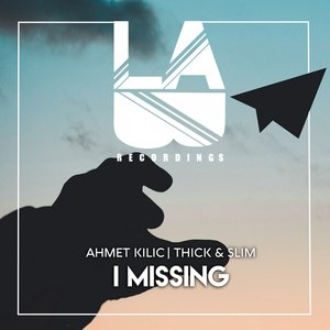 AHMET KILIC/THICK & SLIM - I Missing