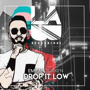 EMRAH TURKEN - Drop It Low